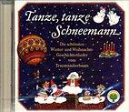 CD - Tanze, tanze Schneemann - Lieder vom Traumzauberbaum, R. Lakomy