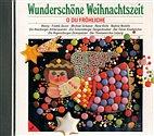 CD - Wunderschöne Weihnachtszeit / O du Fröhliche, Kindlein zart u. a.