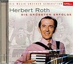 CD - Herbert Roth - Die größten Erfolge / 230259