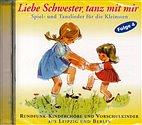 CD - Liebe Schwester tanz mit mir / Spiel- und Tanzlieder / 222120