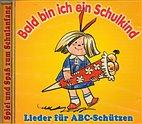 CD - Bald bin ich ein Schulkind - Lieder für ABC-Schützen / 222130