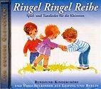 CD - Ringel Ringel Reihe / Spiel- und Tanzlieder / 222138