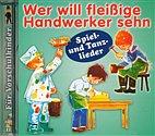 CD - Wer will fleißige Handwerker sehn - Spiel- und Tanzlieder/ 222153