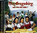 CD - Geschwister Caldarelli u. a. / O Arzgebirg, wie bist du / 222538