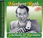 CD - Herbert Roth - Schellacks und Raritäten 1952 -1980 / 222735