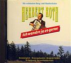 CD - Herbert Roth - Ich wandre ja so gerne / Rennsteiglied, Bergvagabunden s142