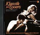CD - Klassik for Lovers - (Ravel, Händel, Mozart, Vivaldi u.a.) K1043 NEU