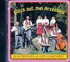 CD - Joachim Süß & sein Ensemble / Glück auf, mei Arzgebirg / 2492024
