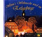 CD - Erzgebirgsensemble Aue/Wenn´s Weihnacht wird im  Erzgebirge / 2492055